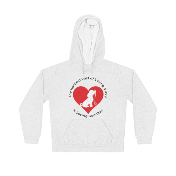 The Hardest Part of Loving a dog is saying Goodbye Lightweight Hoodie