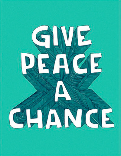 Frase imantada - Give Peace a Chance -Quotes