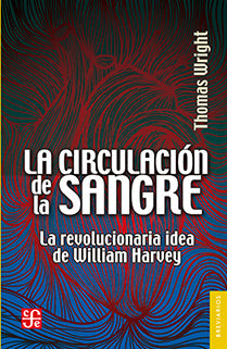 La circulación de la sangre. La revolucionaria idea de William Harvey