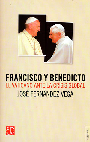 Francisco y Benedicto. El vaticano ante la crisis global