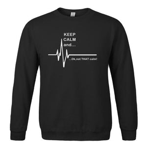 Men's sportswear 2018 hoodies men Keep Calm and...Not That Calm Funny EKGdresskily-dresskily