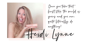 "Babes Who Bad-Ass: ""Once you take that first step, the world is yours and you can, quite literally, do anything."" --- Heidi Lynne on confidence & taking action!"