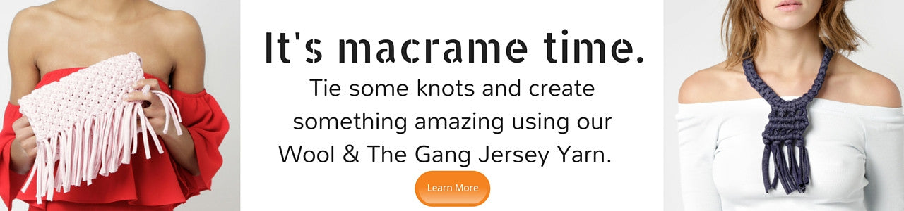 Wool and The Gang Macrame DIY Kits