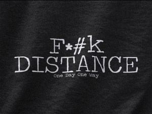 F*#k Distance - Unisex Long Sleeve T-Shirt