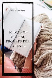 30 Days of Journal Prompts for Moms and Dads Parents