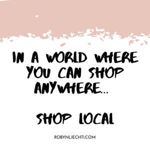 Shop local quote - In a world where you can shop anywhere, shop local