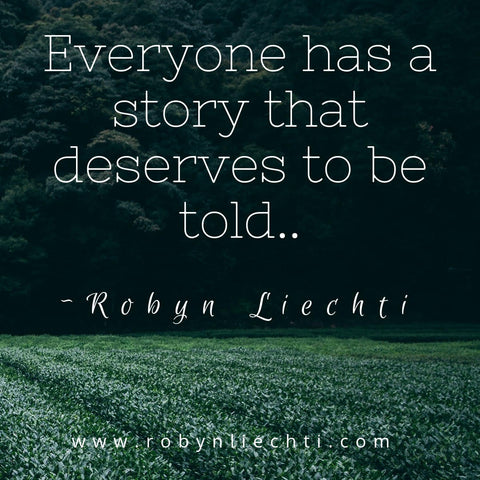 Inspirational life quote - Because everyone has a story to be told