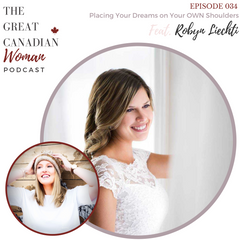 The Great Canadian Woman Podcast Robyn Liechti