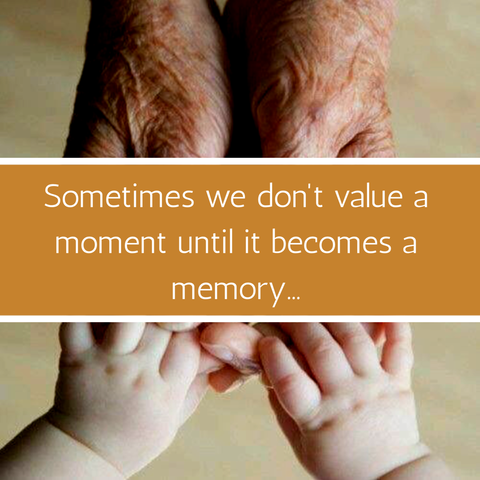 Grandparent quote | Sometimes we don't value a moment until it becomes a memory