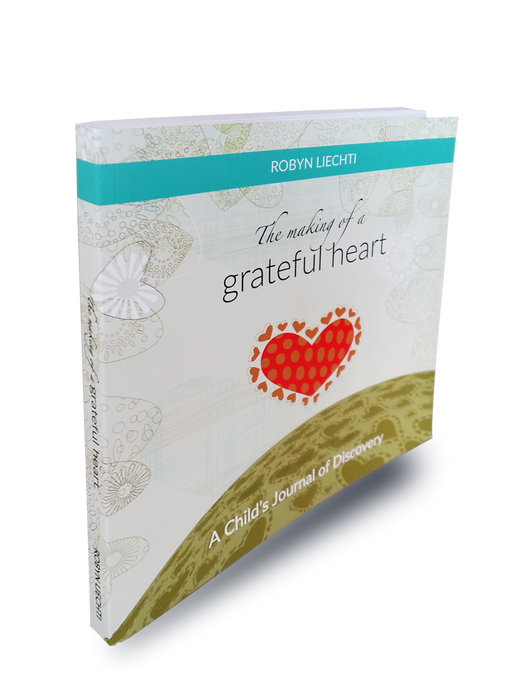 The Making of a Grateful Heart - Journals of Discovery