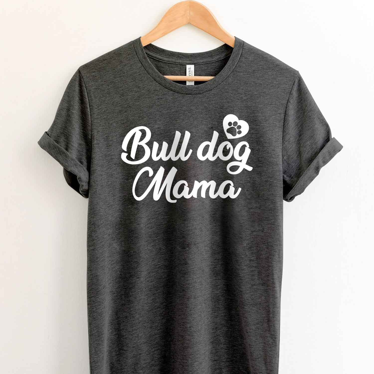 Bull Dog Mama T Shirt for Pit bull lover