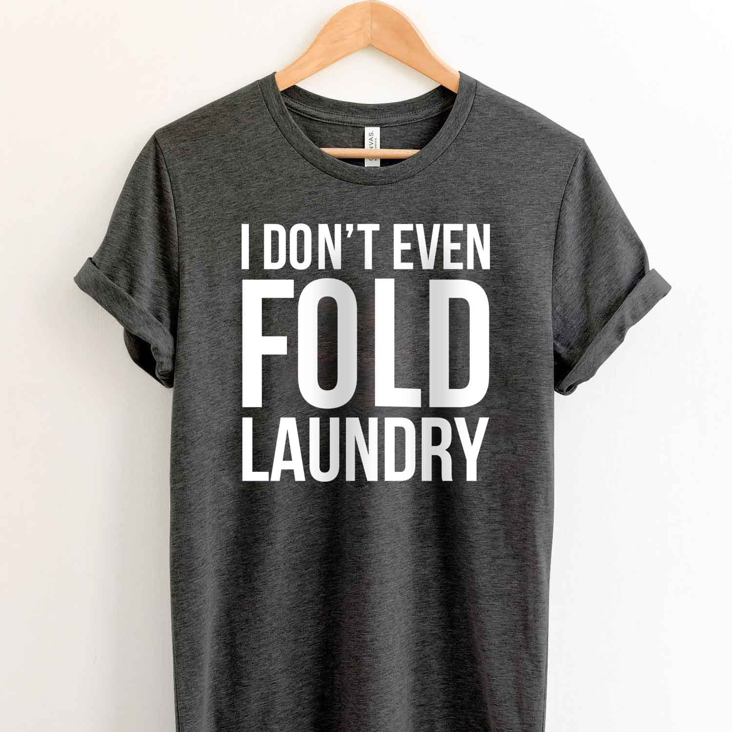 I Don't Even Fold Laundry casino lucky t shirt