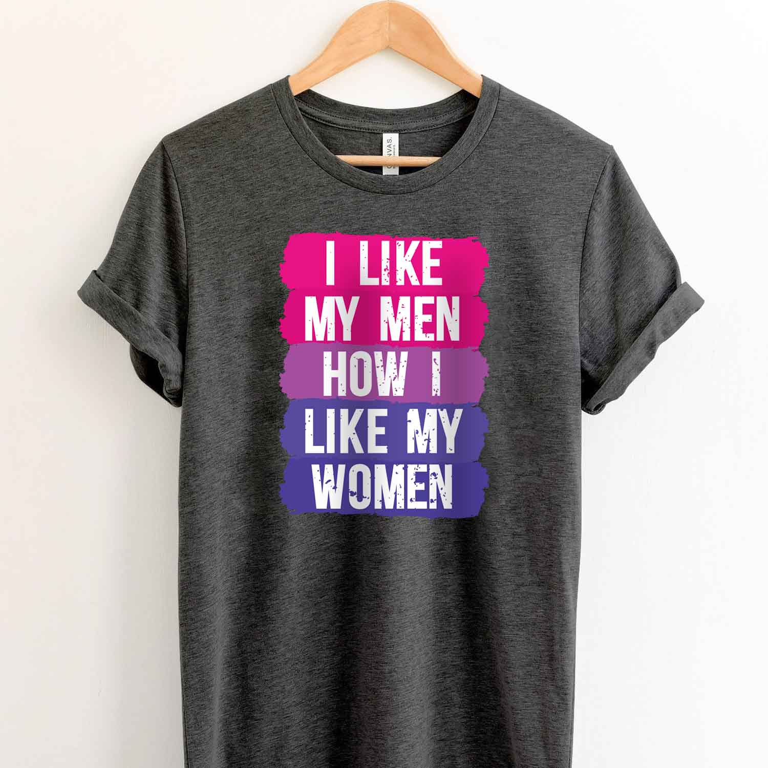 I Like My Men How I Like My Women T Shirt