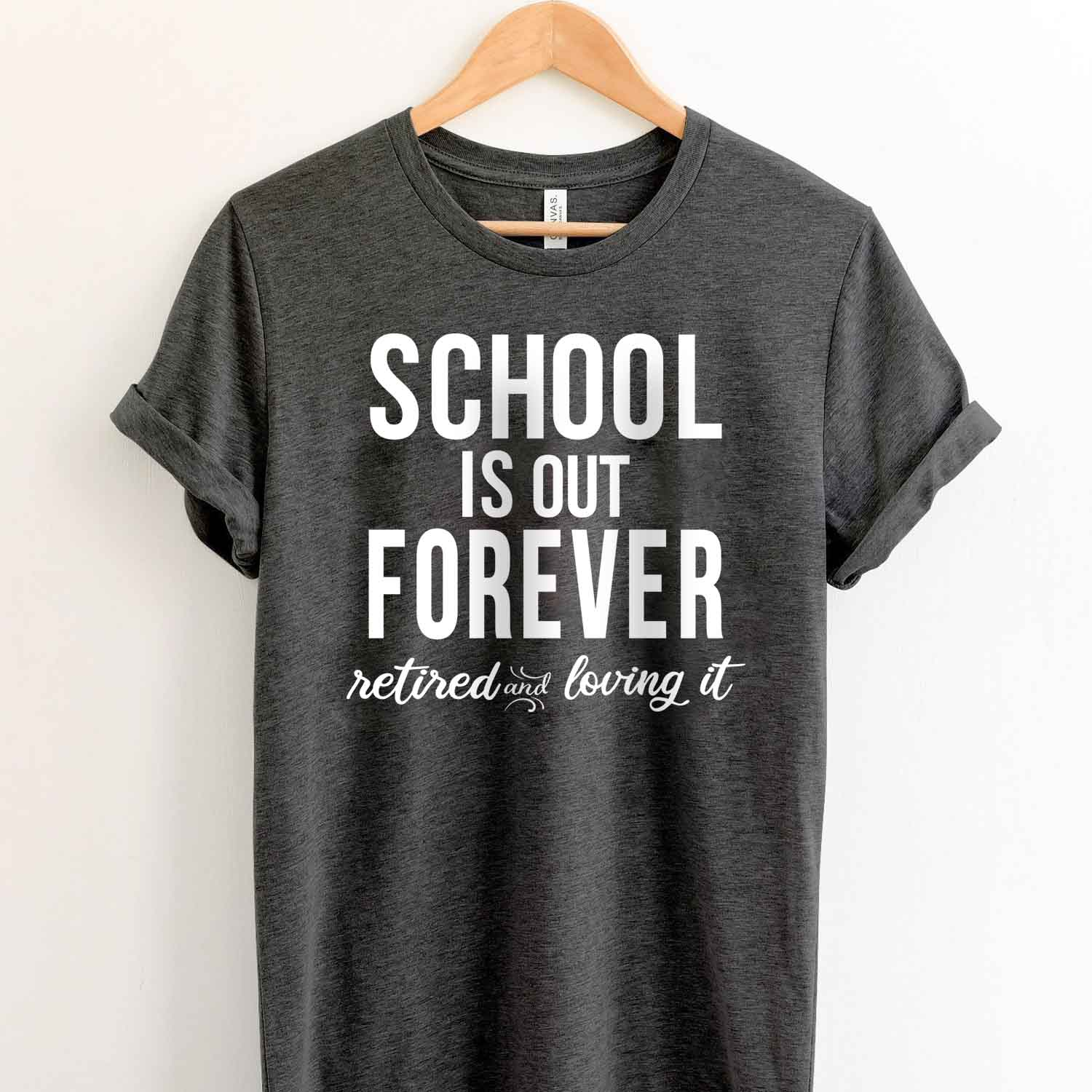 School Is Out Forever T Shirt for Teacher Retirement