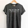 Teacher I'll Be There For You Shirt Gift for Teacher Friends Tv Show T shirt