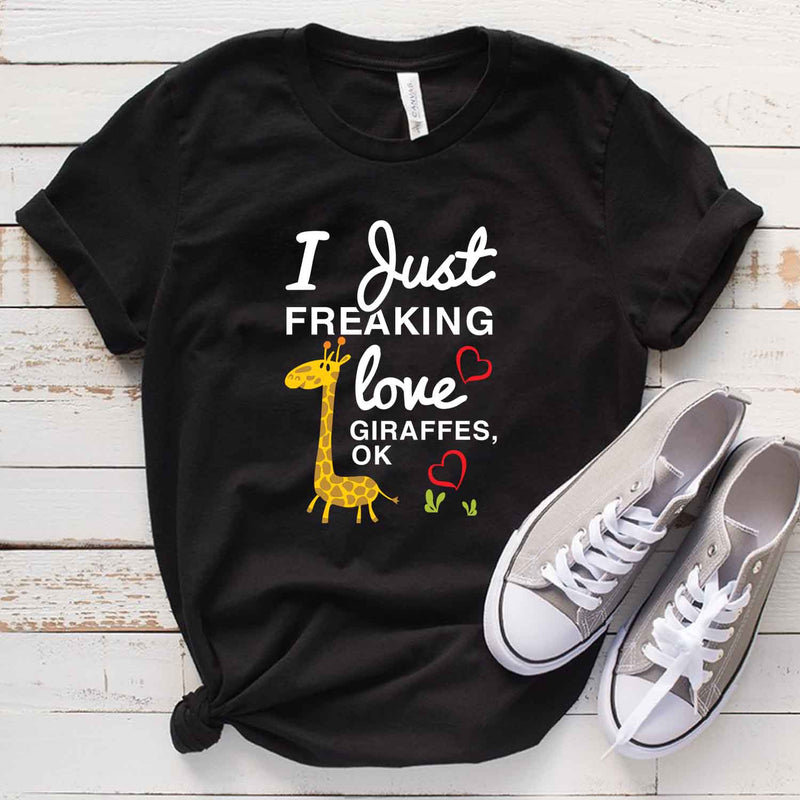 I Just Freaking Love Giraffes Ok T Shirt for Zoo Keeper animal lover