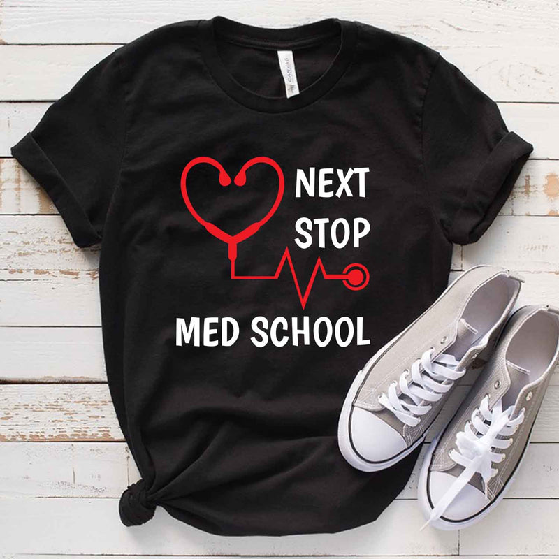 Next Stop Med School T Shirt for Nurse doctor