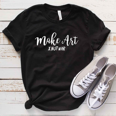 Make Art Not War T shirt , Artist Shirt Gift for Art Teacher