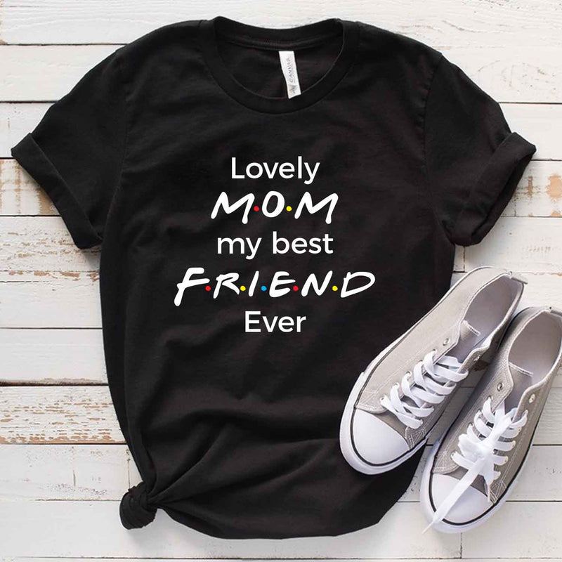 Lovely Mom My Best Friend Ever T Shirt