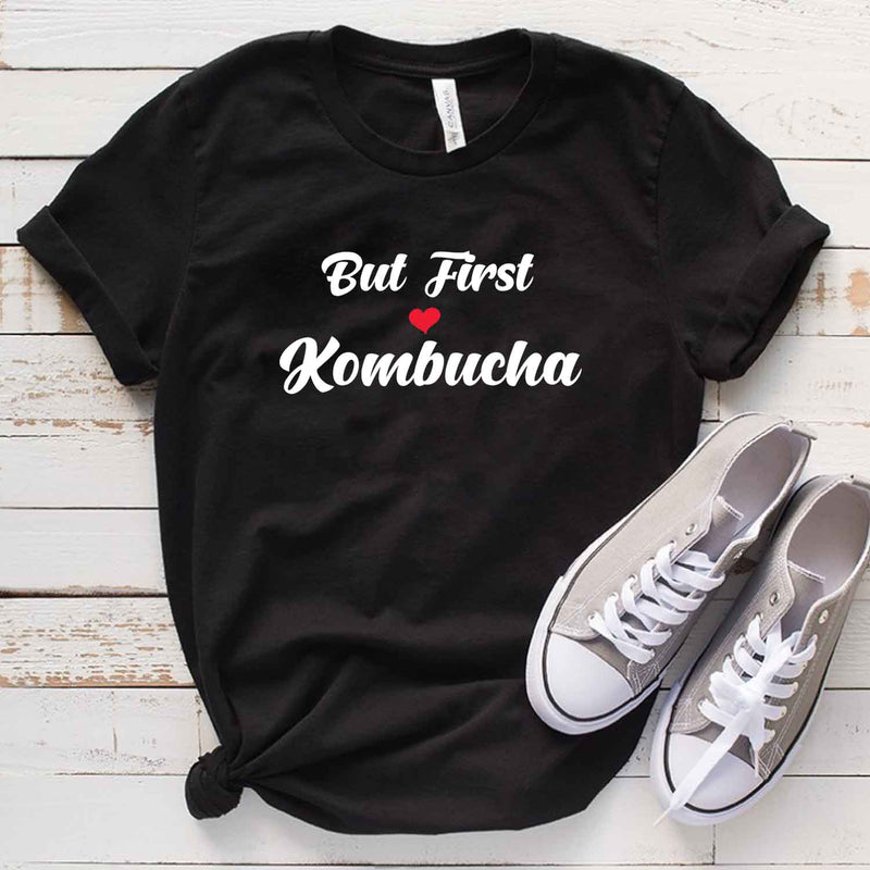 But First Kombucha T Shirt for Kombucha Lover