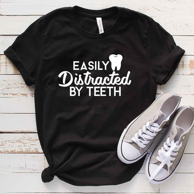 Easily Distracted By Teeth T Shirt
