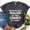 Psychology Major by day Gamer by Night T Shirt