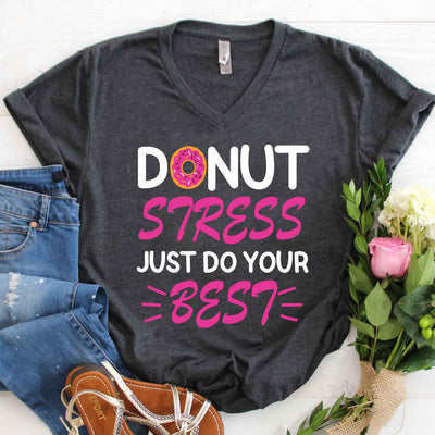Donuts Stress Just Do Your Best T Shirt