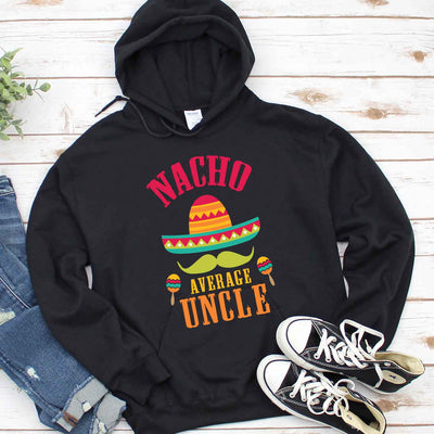 Nacho Average Uncle Shirt, Gift For Nacho Uncle