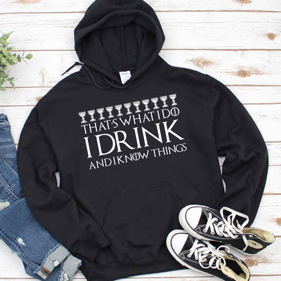 That's What I Do I Drink and I Know Things T shirt
