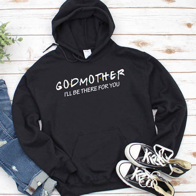 Godmother I'll Be There For You T Shirt
