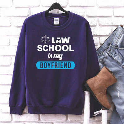 Law School Is My Boyfriend T Shirt