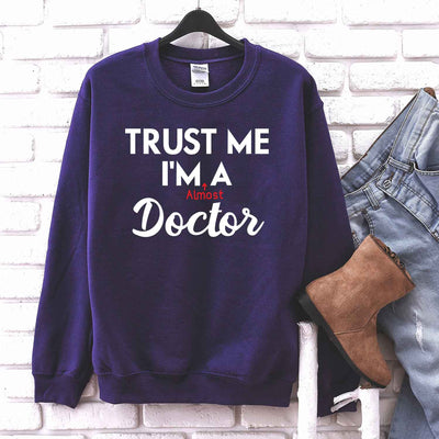 Trust Me I'm Almost a Doctor T Shirt for future doctor