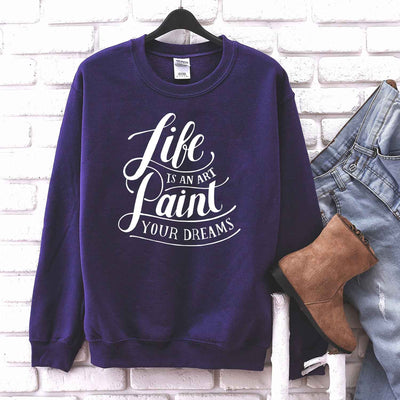 Life is An Art Paint Your Dreams T Shirt