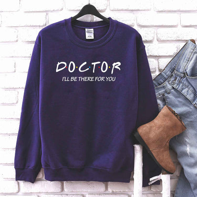 Doctor I'll Be There For You T Shirt