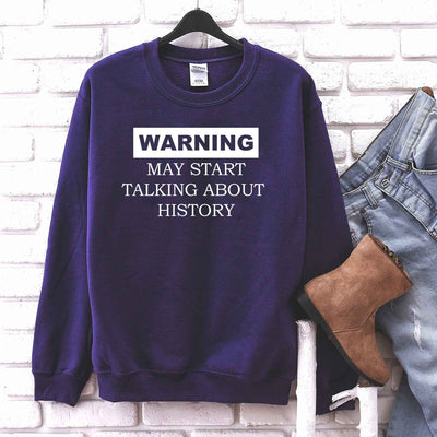 May Start Talking About History T Shirt