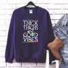 Thick Thighs and Good Vibes T Shirt