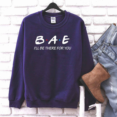 Bae I'll Be There for You T Shirt