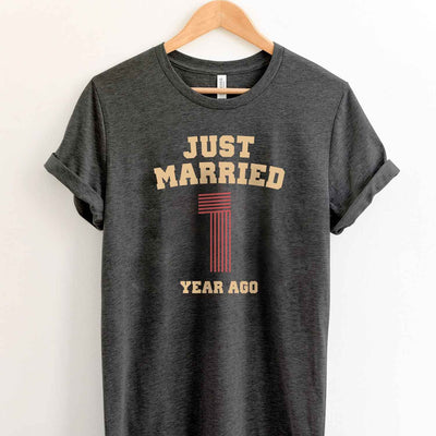Just Married 1 Year Ago 2018 T Shirt Perfect Sweet Romantic Gift for Couple Husband Wife