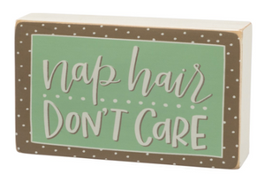 """Nap Hair, Don't Care"" Sign"
