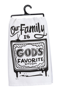Our Family is God's Favorite Sitcom Dish Towel
