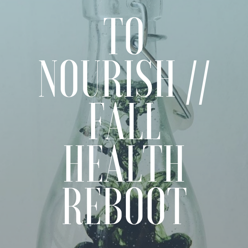 To Nourish // Health Reboot