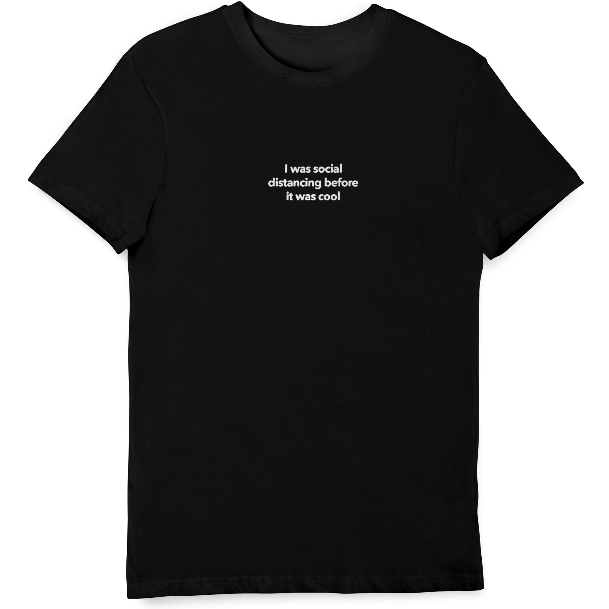 I Was Social Distancing Before It Was Cool l T Shirt