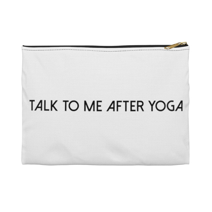 TALK TO ME AFTER YOGA: Accessory Pouch for all things yoga