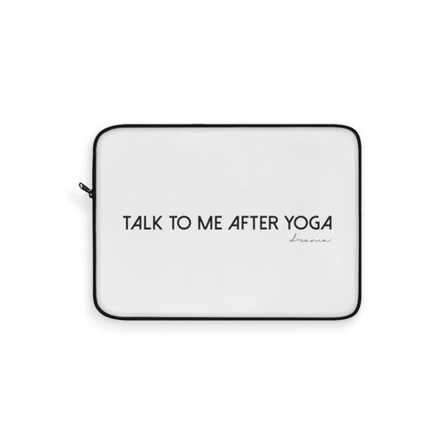 TALK TO ME AFTER YOGA: Laptop Sleeve