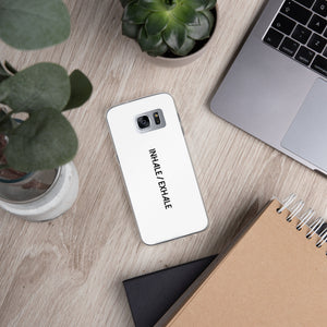 INHALE / EXHALE: Samsung Case