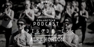 PODCAST EP15: Alex Horton [Freed-OM Holistic]