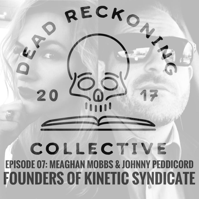 PODCAST E07: Meaghan Mobbs & Johnny Peddicord [Founders of Kinetic Syndicate]