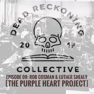 PODCAST E09: Rob Cosman & Luther Shealy [Purple Heart Project]