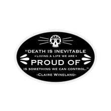 "Load image into Gallery viewer, B&W ""Live a life you are proud of"" Kiss-Cut Sticker"