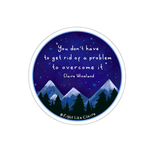 """You don't have to get rid of a problem"" Kiss-Cut Sticker"